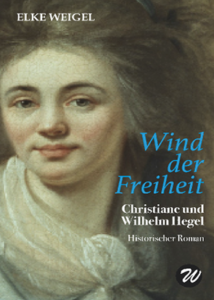 Elke Weigel Wind der Freiheit - Roman